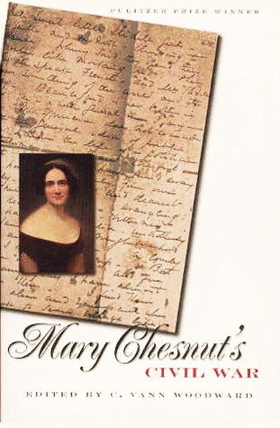 Mary Chesnut's Civil War by Mary Boykin Chesnut