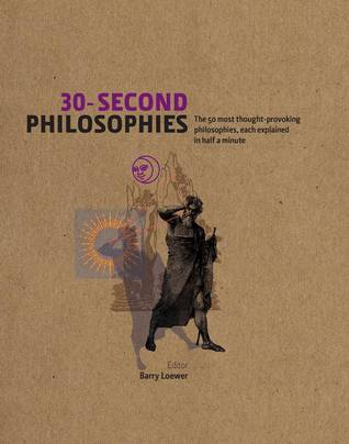 30 Second Philosophies by Barry Loewer