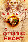 Atomic Heart by Manuel Alves