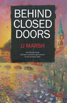 Behind Closed Doors by J.J. Marsh