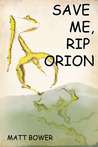 Save Me, Rip Orion