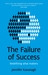 The Failure of Success by Jennifer Kavanagh