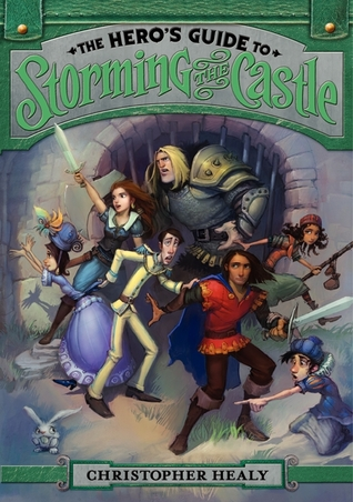 The Hero's Guide to Storming the Castle (The League of Princes, #2)