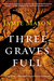 Three Graves Full