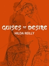Guises of Desire by Hilda Reilly
