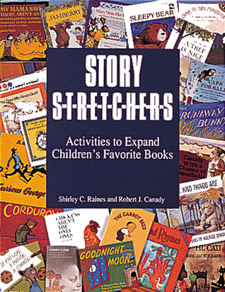 Story S-t-r-e-t-c-h-e-r-s: Activities to Expand Children's Favorite Books (Pre-K and K)
