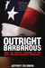 Outright Barbarous: How the Violent Language of the Right Poisons American Democracy