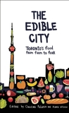 The Edible City: Toronto's Food from Farm to Fork