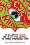 Eye Mind: Roky Erickson and the 13th Floor Elevators