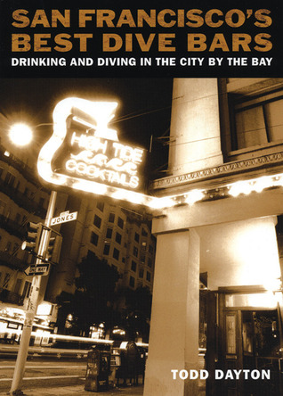 San Francisco's Best Dive Bars by Todd Dayton