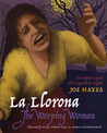 La Llorona, the Weeping Woman by Joe Hayes