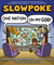 Slowpoke: One Nation, Oh My God!