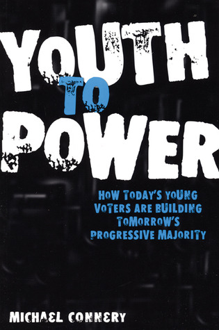 Youth to Power by Michael Connery