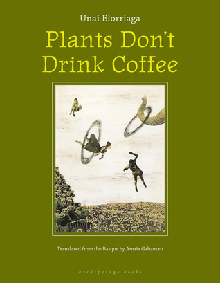 Plants Don't Drink Coffee by Unai Elorriaga
