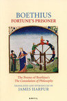 Fortune's Prisoner: The Poems of The Consolation of Philosophy