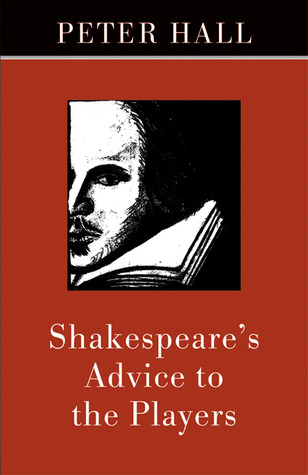 Shakespeare's Advice to the Players by Peter   Hall