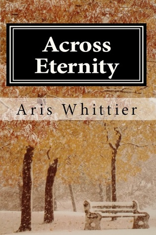 Across Eternity by Aris Whittier