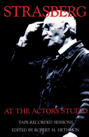 Strasberg at the Actors Studio by Robert H. Hethmon