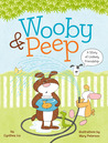 Wooby & Peep: A Story of Unlikely Friendship