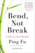 Bend, Not Break: ...
