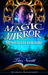 The Magic Mirror and the Seventh Dwarf (Accidental Enchantments, #2)