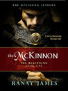 The McKinnon: The Beginning (McKinnon Legends, #1 )