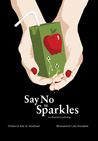Say No to Sparkles by Kyle Strickland
