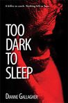 Too Dark to Sleep