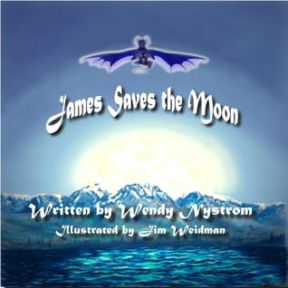 James Saves the Moon by Wendy Nystrom