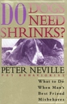 Do Dogs Need Shrinks?: What to Do When Man's Best Friend Misbehaves