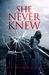 She Never Knew (Katarina Series, #1)