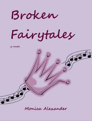 Broken Fairytales by Monica Alexander