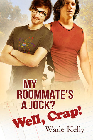 My Roomate's a Jock. Well, Crap! (M4B for iPod) - Wade Kelly
