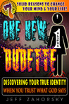 One New Dudette - Discovering Your True Identity When You Tru... by Jeff Zahorsky