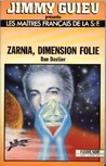 Zarnia, Dimension Folie