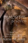 Immortal Beloved (Knight Trilogy, #2)