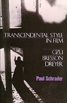 Transcendental Style in Film: Ozu, Bresson, Dreyer