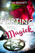 Flirting with Magick (Flirting with Magick, #1)