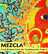 Mezcla: art & writing fromthe Tumblewords Project (Volume I)