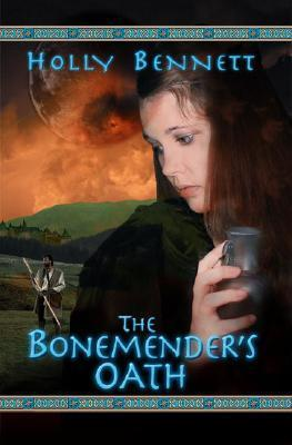 The Bonemender's Oath by Holly Bennett