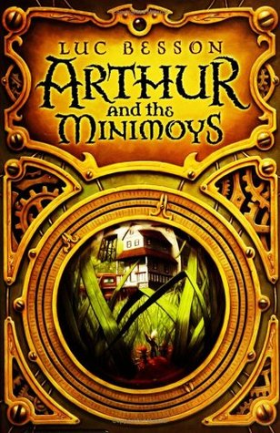 Arthur and the Minimoys (Arthur, #1)