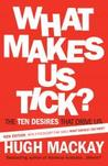 What Makes Us Tick?
