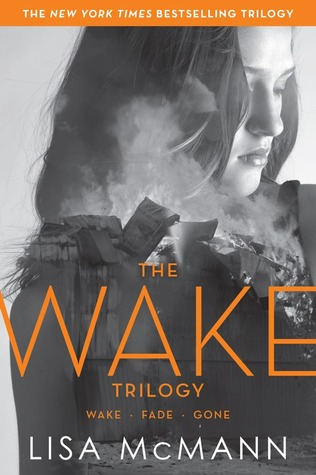 Lisa McMann: The Wake Trilogy: Wake; Fade; Gone