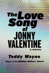 The Love Song of Jonny Valentine by Teddy Wayne