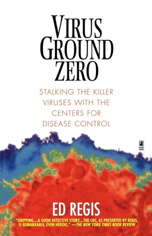 Virus Ground Zero by Ed Regis