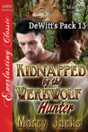 Kidnapped by the Werewolf Hunter (DeWitt's Pack #13)