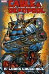 Cable and Deadpool, Vol. 1: If Looks Could Kill