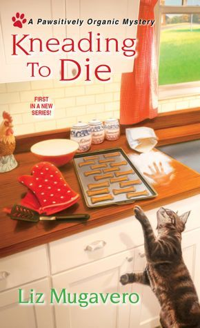 Kneading to Die (A Gourmet Pet Food Mystery, #1)