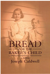 Bread for the Baker's Child: A Novel