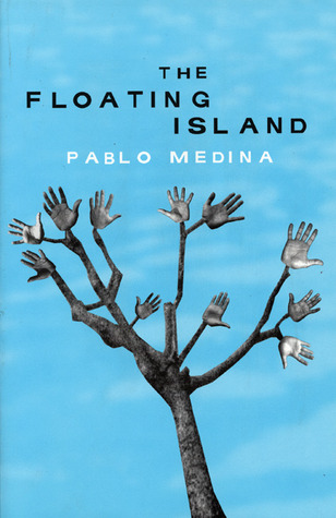 The Floating Island by Pablo Medina